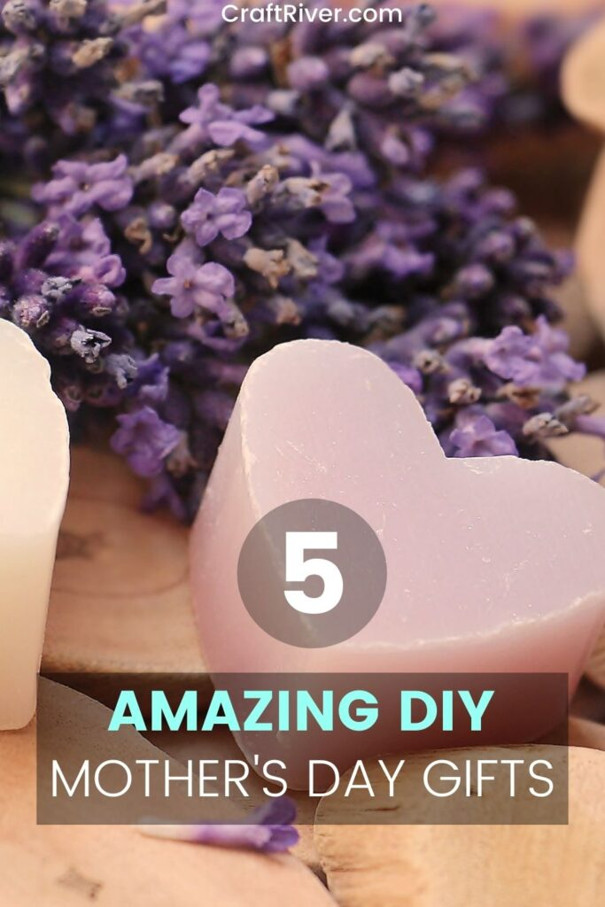 DIY Mother Day Gifts